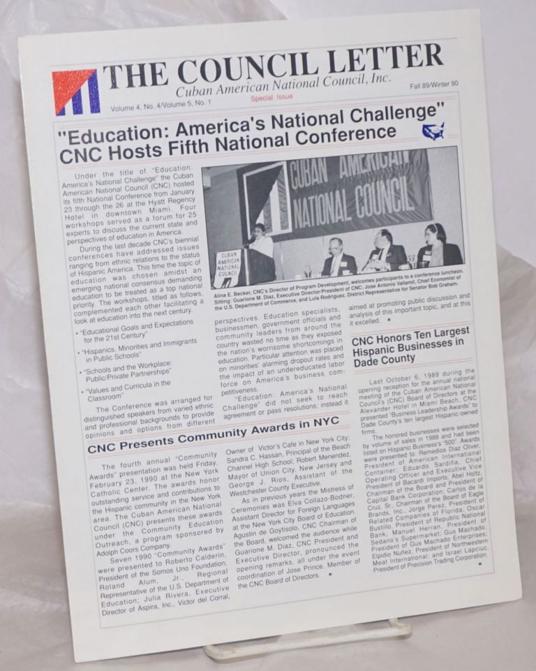 The Council Letter: Cuban American National Council, Inc.; vol. 4, #4/vol. 5, #1, Fall 89/Winter 90: Special double issue: Education: America's National Challenge. Miguell del Campo.