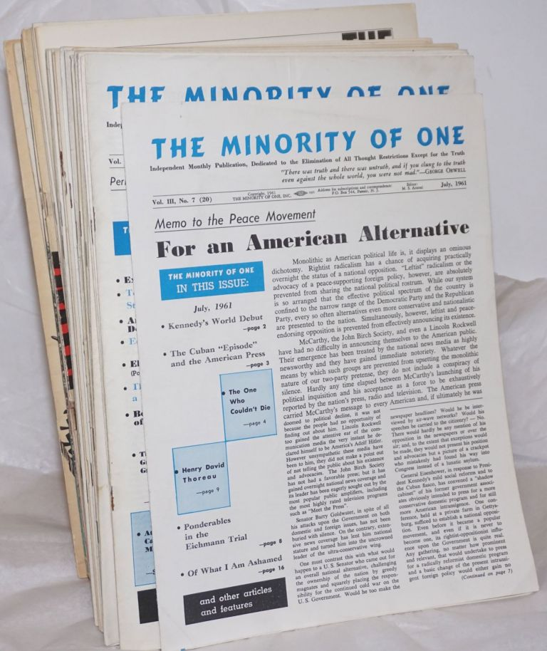 The minority of one; 1961-1968 31 issues independent monthly publication, dedicated to the elimination of all thought restrictions except for the truth [subhead later modified to read] Independent monthly for an American alternative --dedicated to the eradication of all restrictions on thought [broken run, 67 unduplicated items]. M. S. Arnoni.