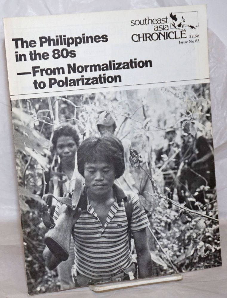Southeast Asia Chronicle. Issue no. 83, April 1982: The Philippines in the 80s-From Normalization to Polarization
