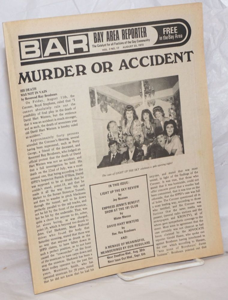 B.A.R. Bay Area Reporter: the catalyst for all factions of the Gay Community; vol. 2, #17, August 23, 1972; Murder or Accident. Paul Bentley, Bob Ross, Rev. Ray Broshears publishers, Sweetlips, Mr. Marcus, Don Jackson, Donald McLean, Lou Greene, Don Cavallo, Chuck Thayer, Jay Noonan.