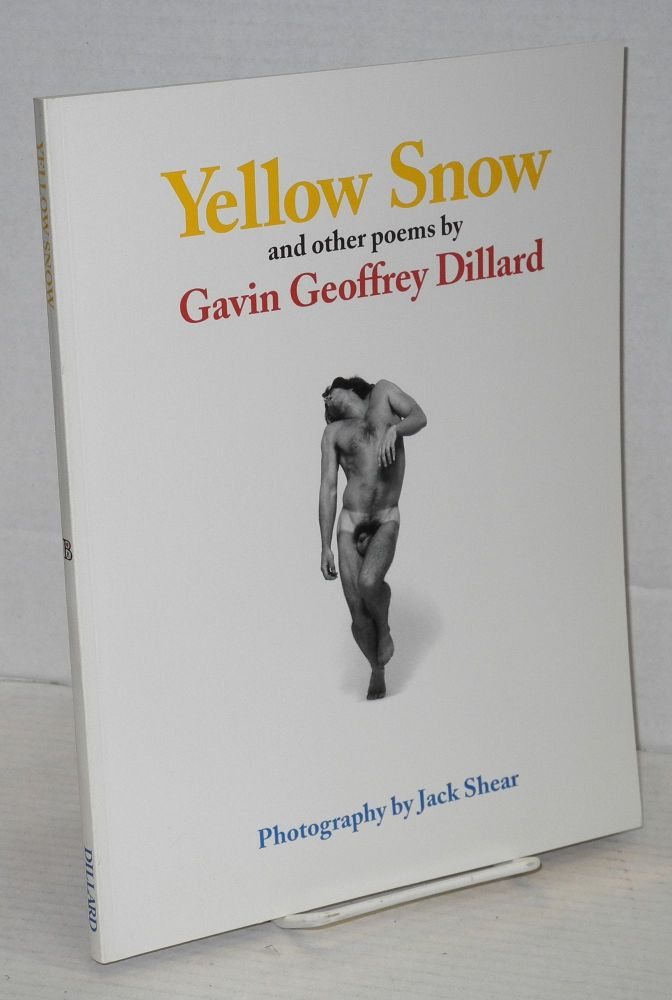 Yellow snow and other poems. Gavin Geoffrey Dillard.