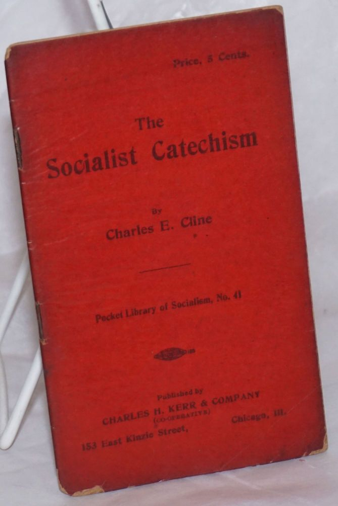 The Socialist catechism. Charles E. Cline.