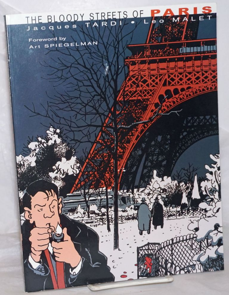 The Bloody Streets of Paris. Jacques Leo Malet. Art Spiegelman Tardi, foreword, and.