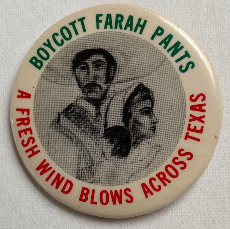 Boycott Farah pants / A fresh wind blows across Texas [pinback button]