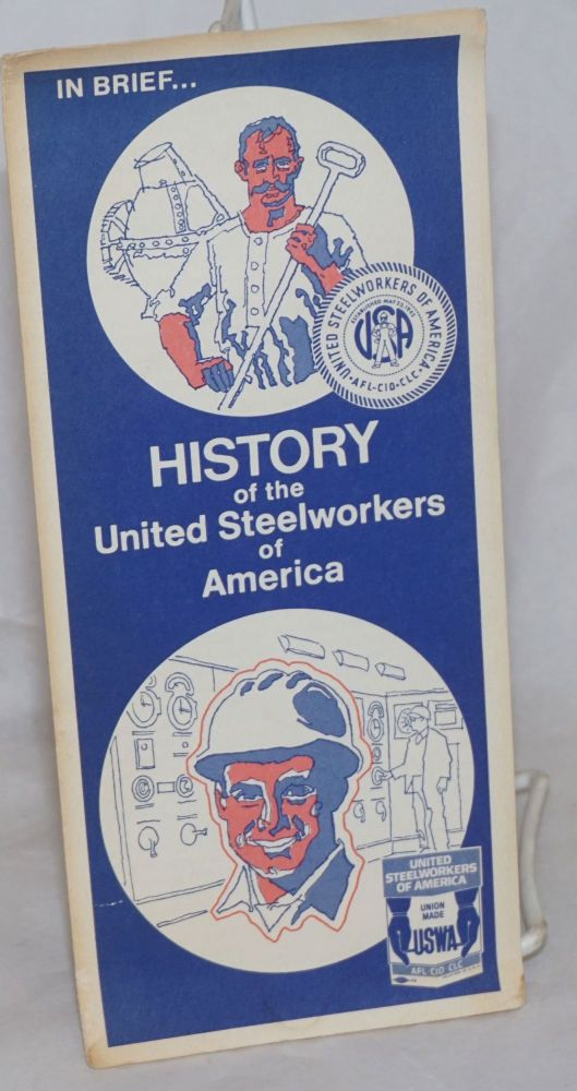 In brief ... history of the United Steelworkers of America. United Steelworkers of America.