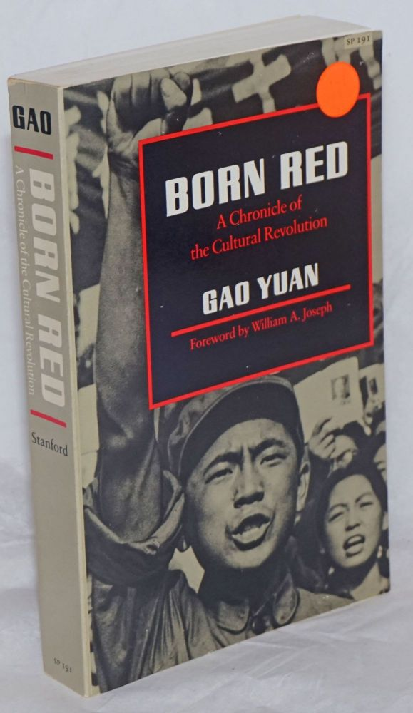 Born Red: A Chronicle of the Cultural Revolution. Gao Yuan.