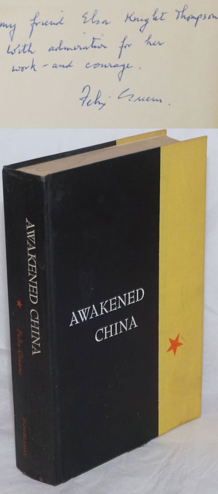 Awakened China: The Country Americans Don't Know. Felix Greene.