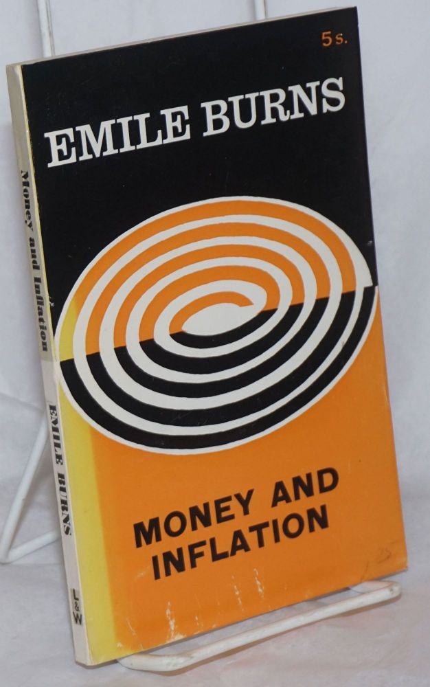 Money and Inflation. Emile Burns.