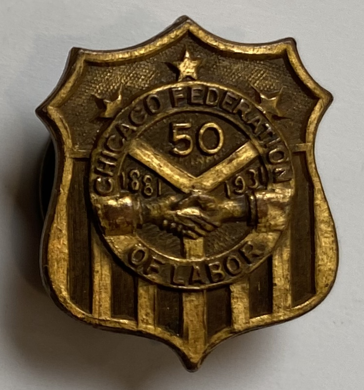 Chicago Federation of Labor / 50 / 1881-1931 [metal pin]