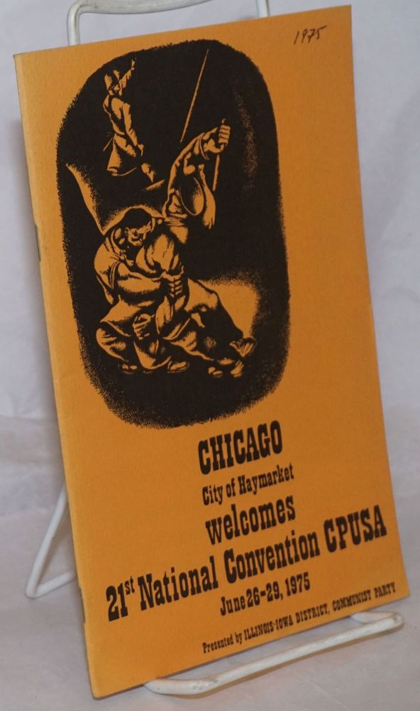 Working class unity; the role of Communists in the Chicago Federation of Labor, 1919-1923. Phil Bart.