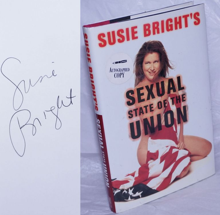 Susie Bright's Sexual State of the Union [signed]. Susie Bright.