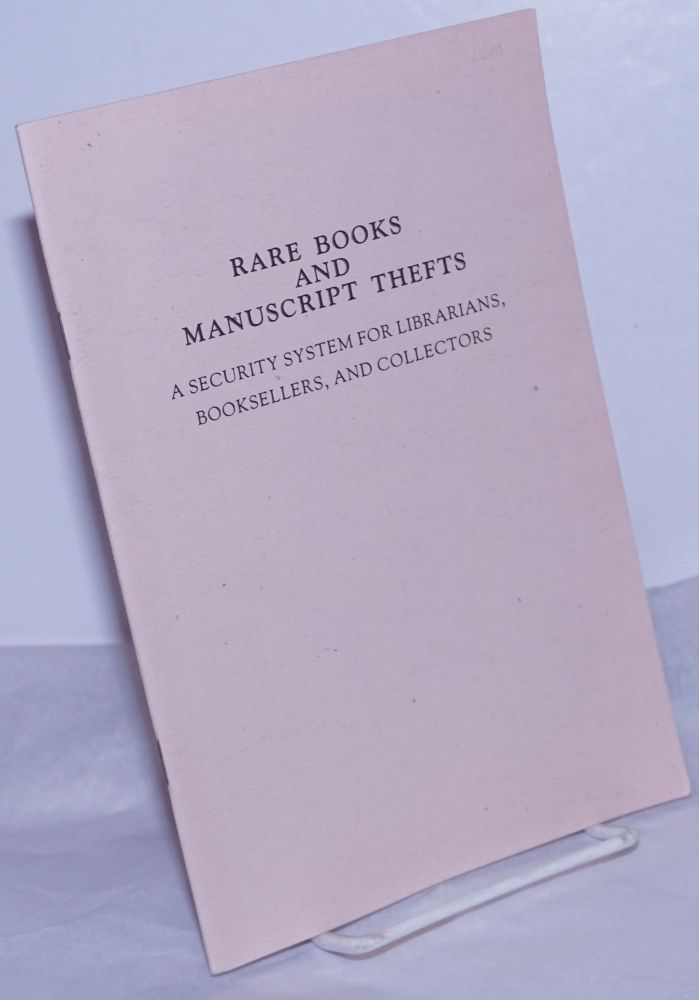 Rare Books and Manuscript Thefts - A Security System for Librarians, Booksellers, and Collectors. Foreword by Terry Belanger. John H. Jenkins.