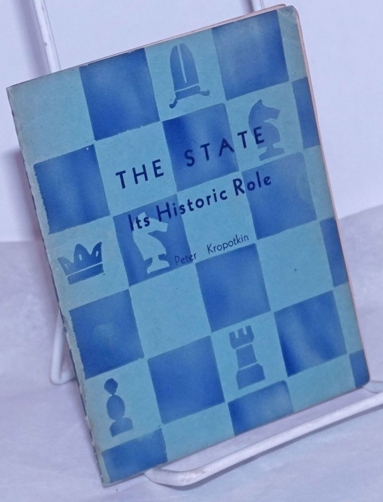 The State: its historic role. Peter Kropotkin.