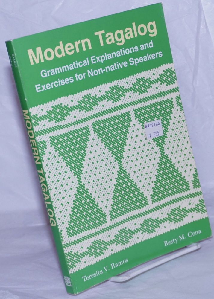 Modern Tagalog: Grammatical Explanations and Exercises for Non-native Speakers. Teresita V. Resty M. Cena Ramos, and.