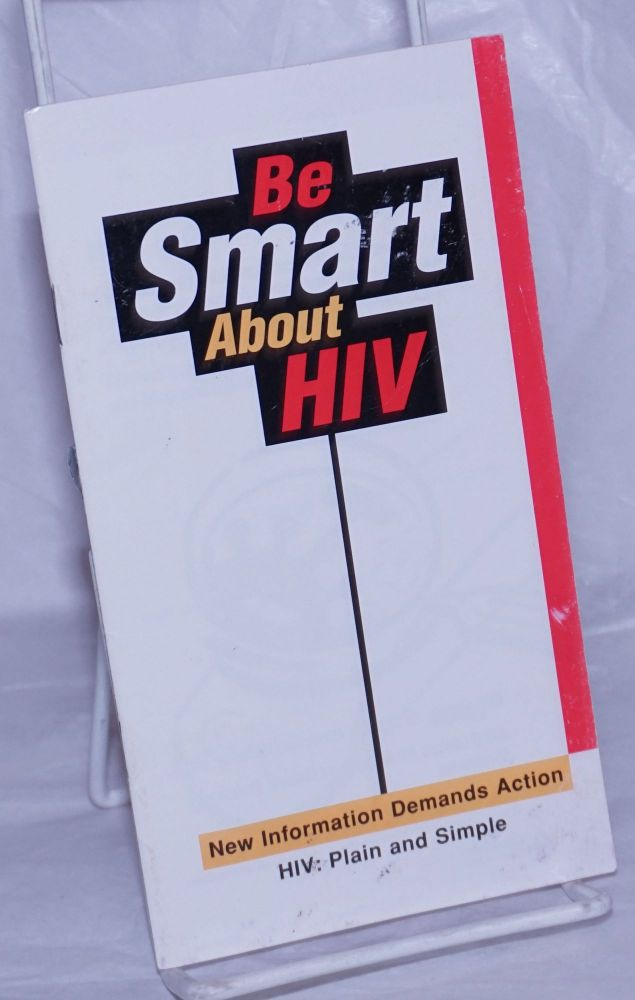 Be Smart About HIV/Ponte fuerte contra HIV new information demands action [bilingual pamphlet