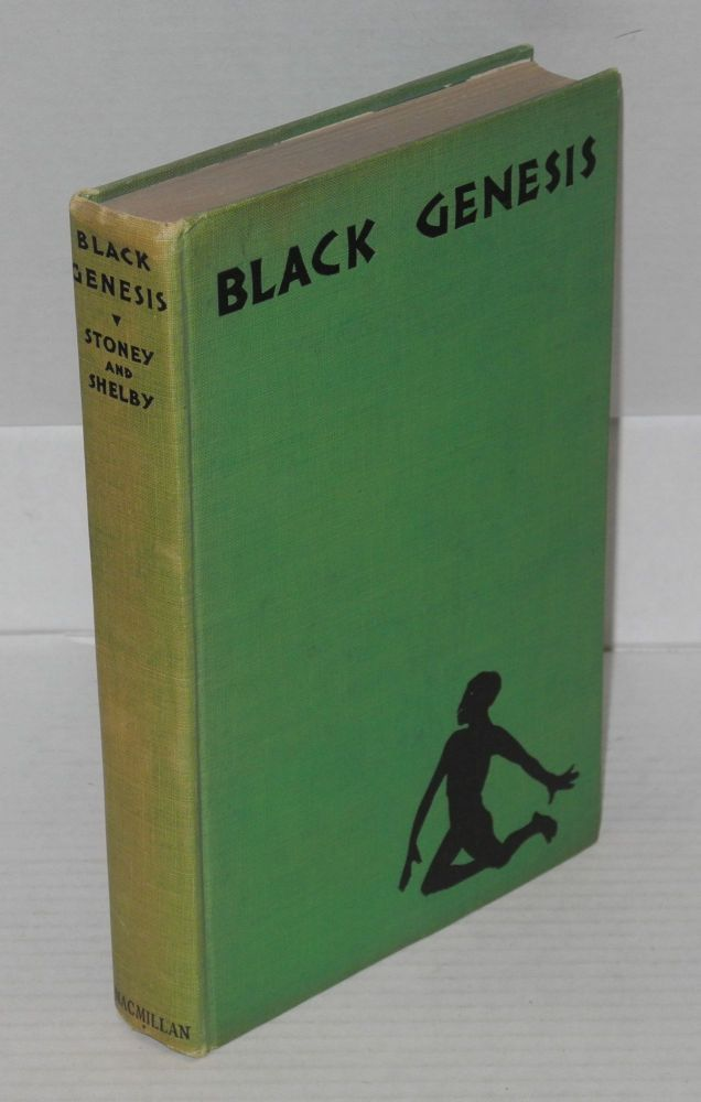 Black genesis; a chronicle, illustrations by Martha Bensley Bruére. Samuel Galliard Stoney, Gertrude Mathews Shelby.