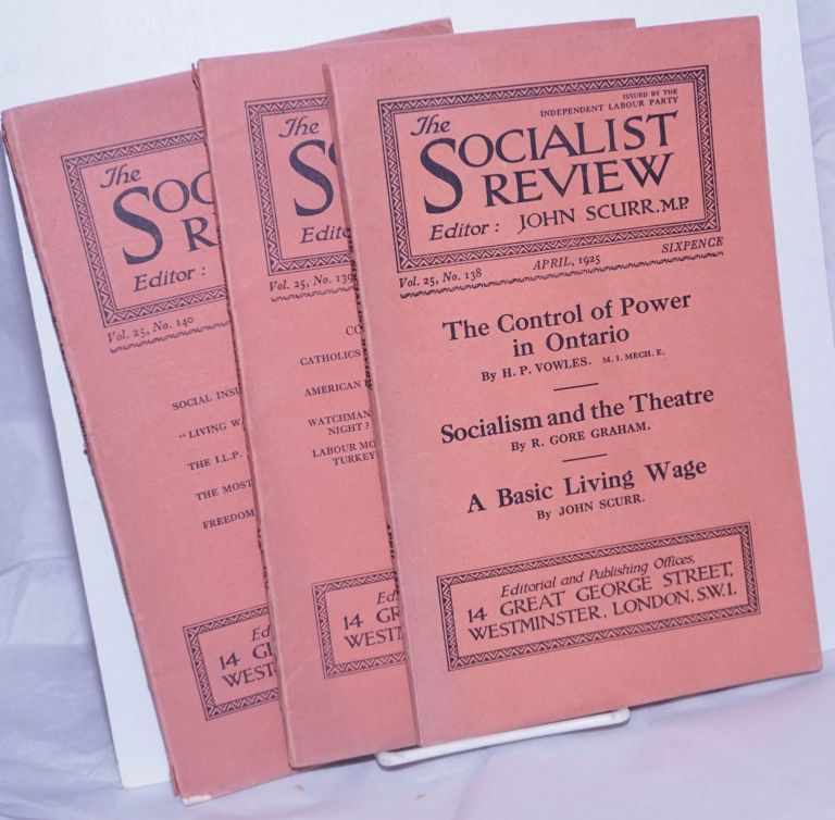 The Socialist Review [Three Issues: April, May, and June, 1925] Issued by the Independent Labour Party. John Scurr, Ed, MP.