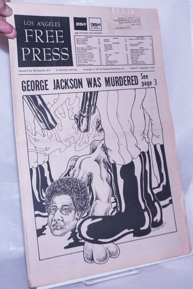 """Los Angeles Free Press: Vol. 8 #371, Aug 27-Sep 2 1971. """"George Jackson Was Murdered"""" [Headlines] [in 2 parts]. Art Kunkin, publisher and."""