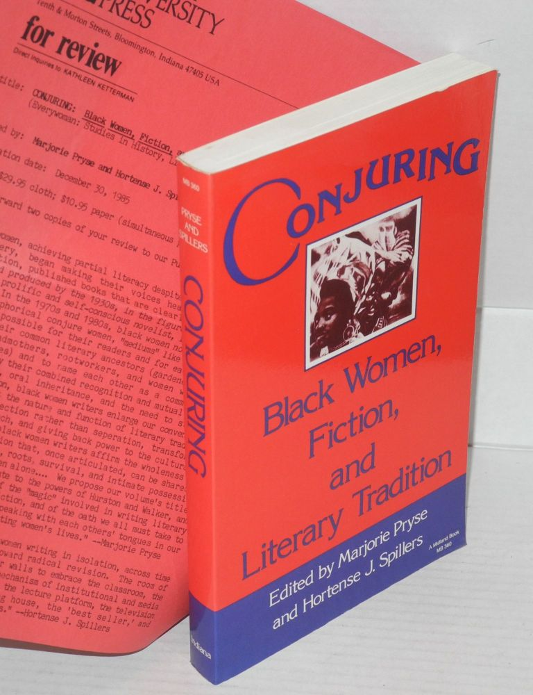 Conjuring; Black women, fiction. and literary tradition. Marjorie Pryse, Hortense J. Spillers.