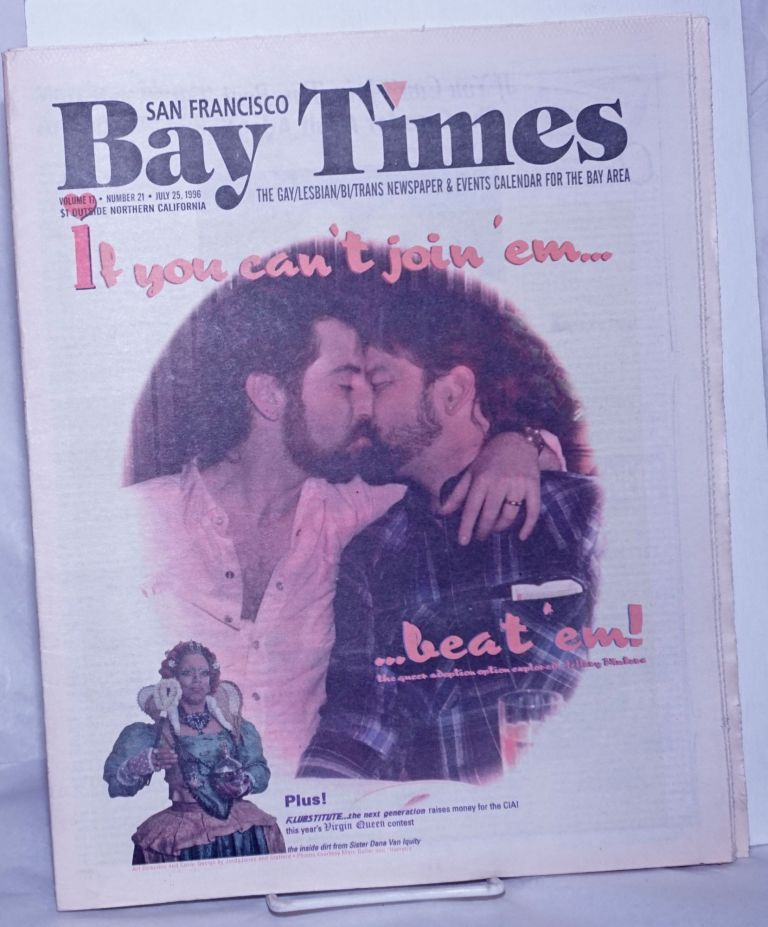 San Francisco Bay Times: the gay/lesbian/bisexual newspaper & calendar of events for the Bay Area; [aka Coming Up!] vol. 17, #21, July, 25, 1996; If you can't join 'em. . . beat 'em! Kim Corsaro, Bruce Mirken Ann Rostow, Alison Bechdel, Deb MooreRex Wockner, Kris Kovick, Dennis McMillan.
