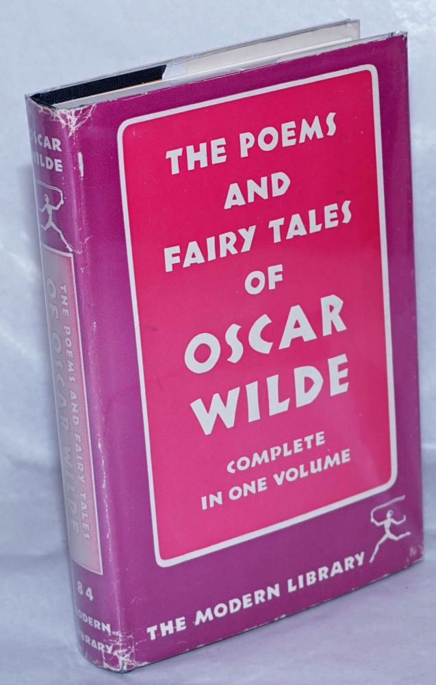 The Poems and Fairy Tales of Oscar Wilde: complete in one volume. Oscar Wilde.