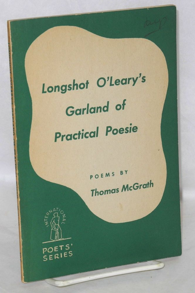 Longshot O'Leary's garland of practical poesie. Thomas McGrath.