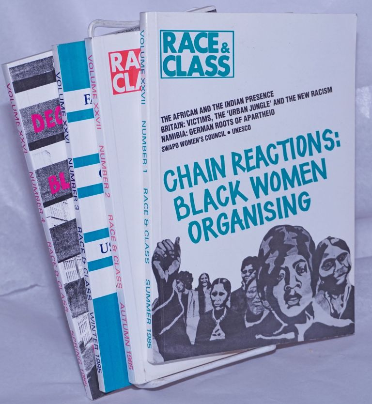 Race & Class, a Journal of the Institute of Race Relations and the Transnational Institute 1985, Issues 1-4. A. Sivanandan, Hazel Waters.
