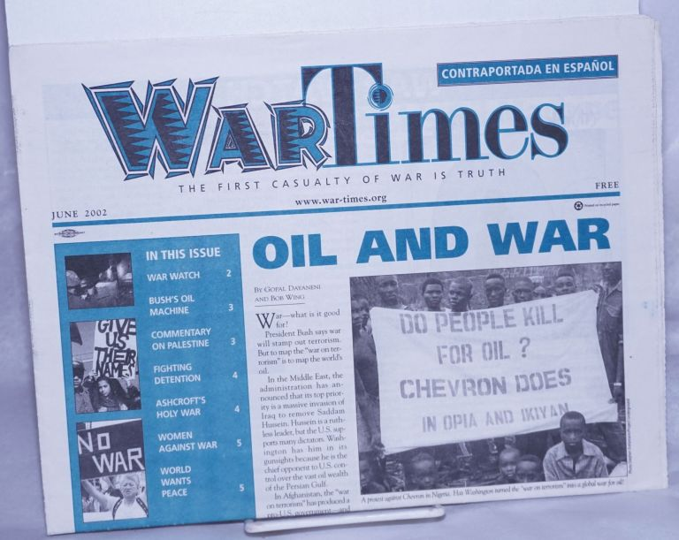 War Times, 2002, Jun The First Casaulty of War is Truth. Bob Wing, ed.