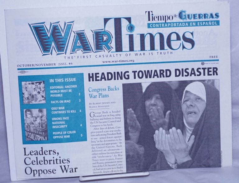 War Times, 2002, #6, Apr-May The First Casaulty of War is Truth. Bob Wing, ed.