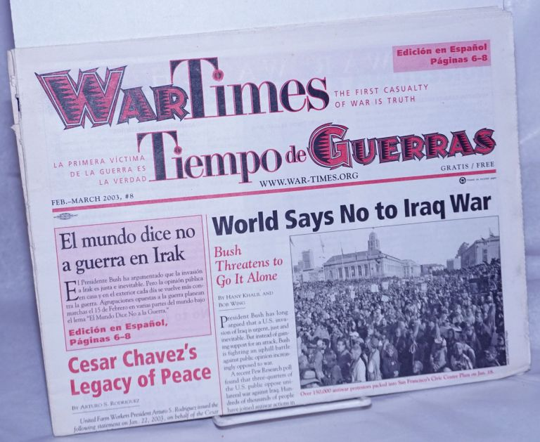 War Times, 2003, #8, Dec-Jan The First Casaulty of War is Truth. Bob Wing, ed.