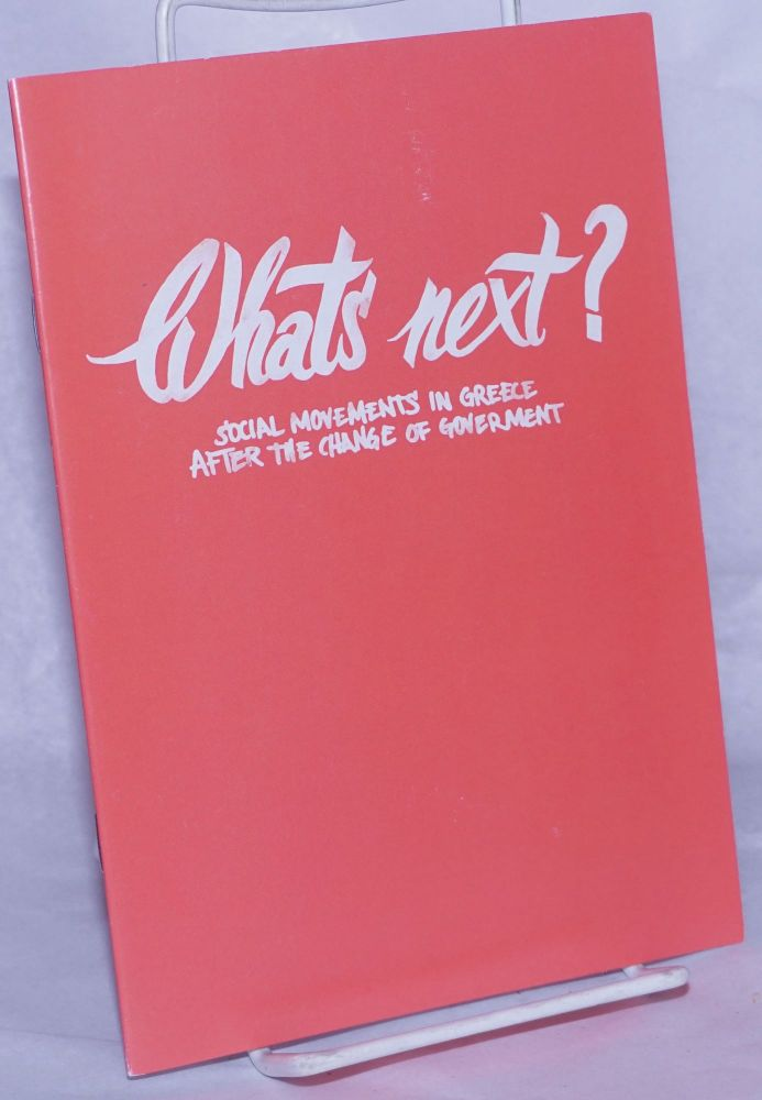 Whats next? Social movements in Greece after the change of goverment [sic]. Malaboca Collective.