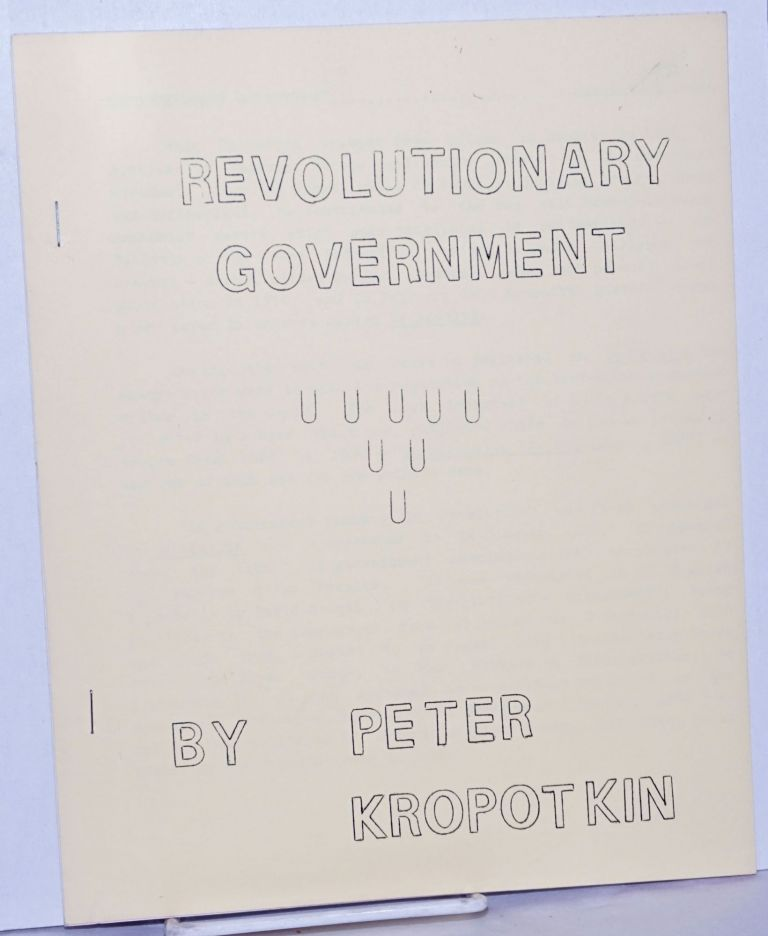 Revolutionary Government. Peter Kropotkin.