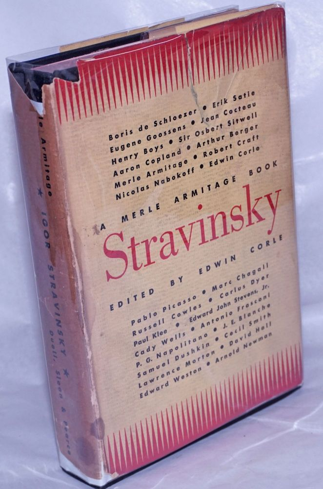 A Merle Armitage Book. Stravinsky. Works of art by: Pablo Picasso.. Edward Weston.. Marc Chagall [et alia]. Articles by : Erik Satie.. Jean Cocteau.. Aaron Copland.. [et alis]. Edwin Corle, book design Merle Armitage.
