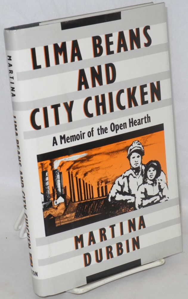 Lima beans and city chicken; a memoir of the Open Hearth. Martina Durbin.