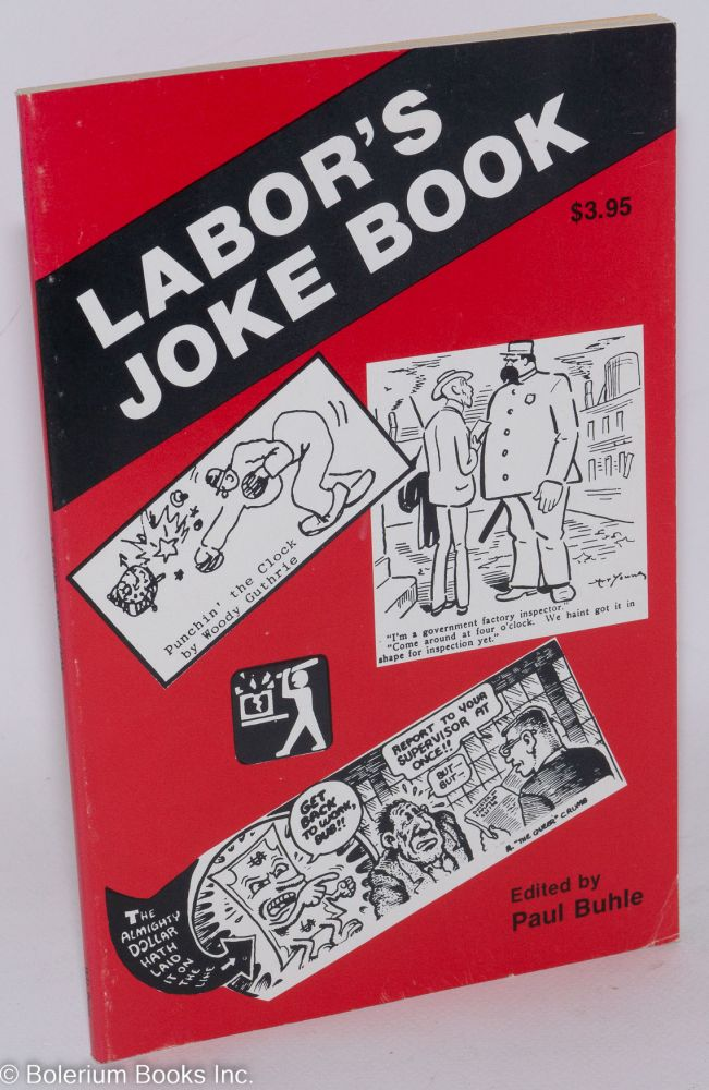 Labor's joke book. Paul M. Buhle, ed.