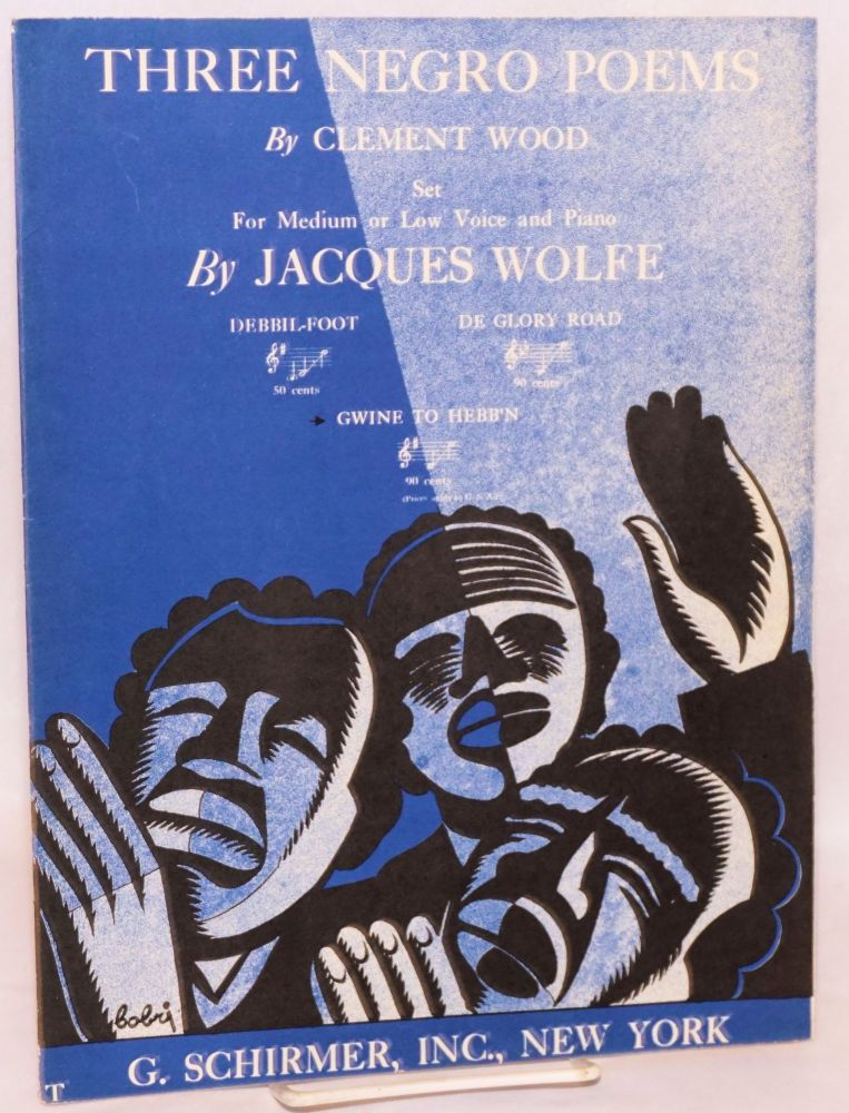 Three Negro poems; set for medium or low voice and piano by Jacques Wolf: Debbil-Foot, De Glory Road, and Gwine to Hebb'n. Clement Wood.