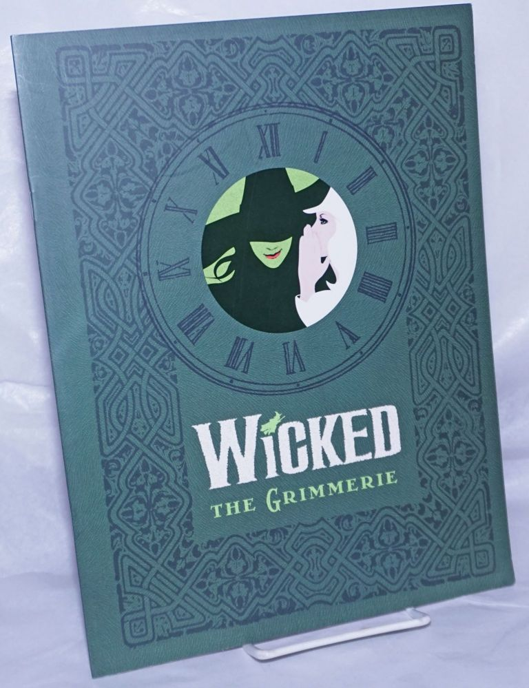 Wicked: the Grimmerie [publicity booklet for forthcoming book]. Stephen Schwartz, Gregory Maguire, Marc Platt.
