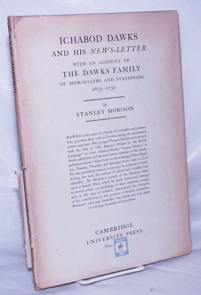 Ichabod Dawks and His News-Letter with an account of The Dawks Family of b ooksellers and stationers 1635-1731. Stanley Morison.