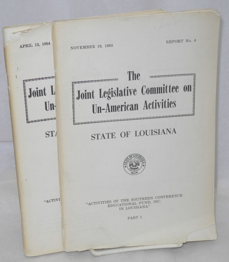 Activities of the Southern Conference Educational Fund, Inc. in Lousiana; Part 1, November 19, 1963, and Part 2, April 13, 1964. Louisiana Joint Legislative Committee on Un-American Activities.