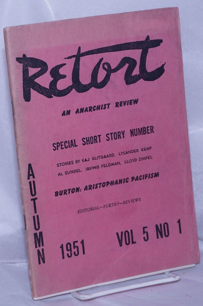 Retort: an anarchist review. Special short story number. Vol. 5, no. 1, Autumn 1951. Holley R. Cantine, Jr., eds Dachine Rainer.