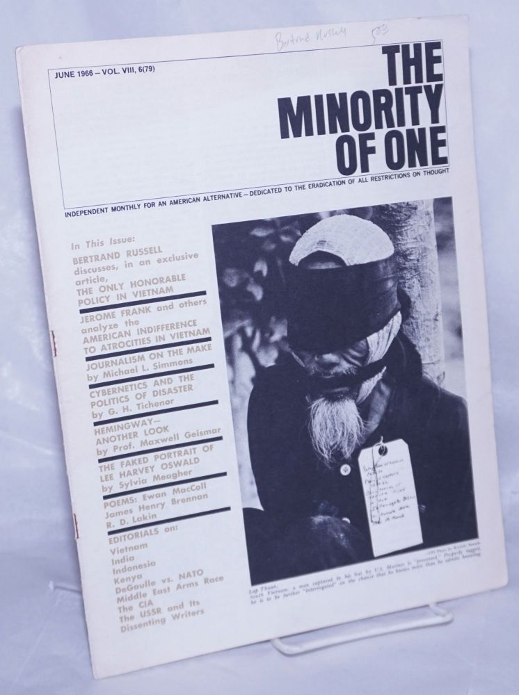 The minority of one; 1966, Jun, Vol. 8 No. 79 (whole number) independent monthly publication, dedicated to the elimination of all thought restrictions except for the truth [subhead later modified to read] Independent monthly for an American alternative --dedicated to the eradication of all restrictions on thought [broken run, 67 unduplicated items]. M. S. Arnoni.