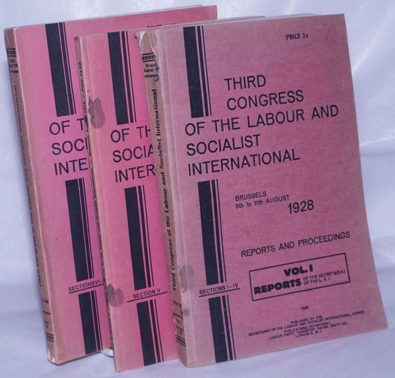 Third Congress of the Labour and Socialist International, Brussels, 5th to 11th August, 1928. Reports and proceedings. Labour, Socialist International.