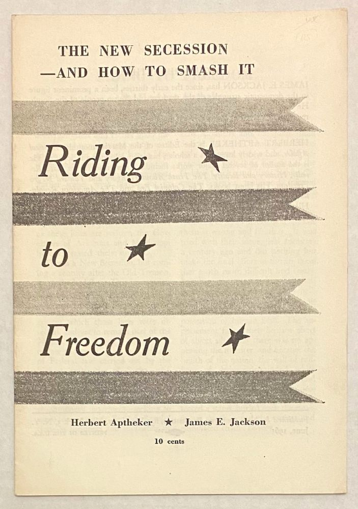Riding to freedom; the new secession - and how to smash it. Herbert Aptheker, James E. Jackson.