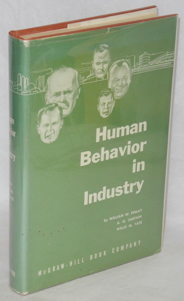 Human behavior in industry. William W. Finlay, A. Q. Sartain, Willis M. Tate.
