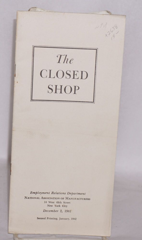 The closed shop. National Association of Manufacturers. Employment Relations Department.