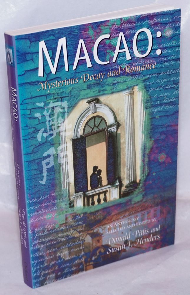 Macao: Mysterious Decay and Romance. Donald Pittis.
