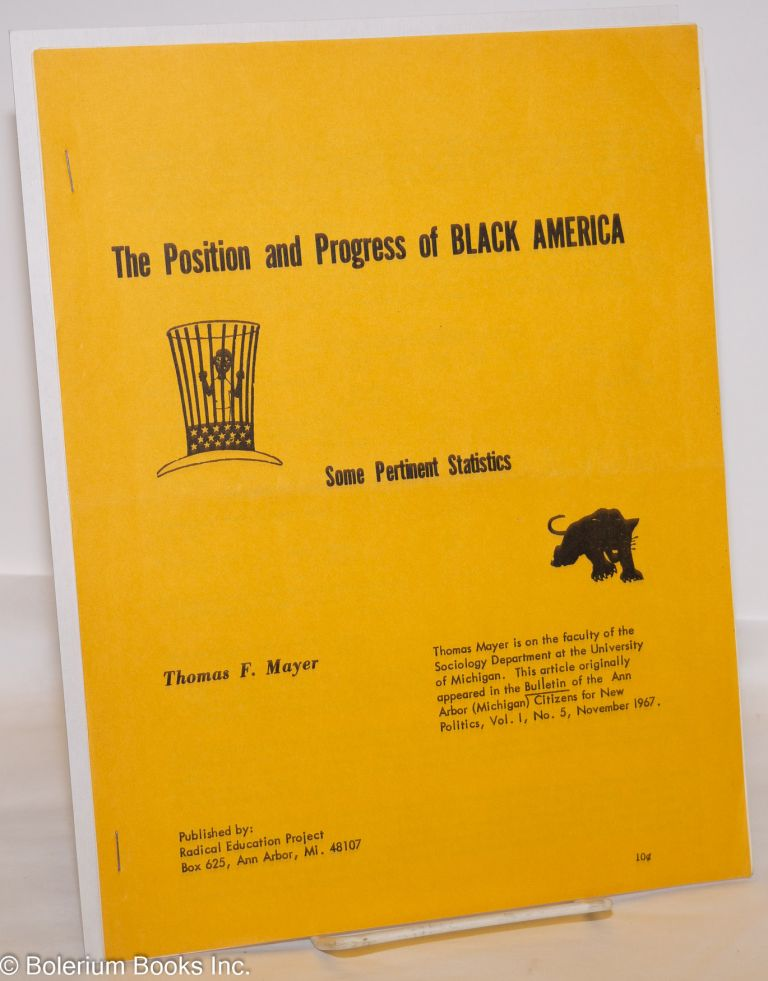 The position and progress of black America; some pertinent statistics. Thomas F. Mayer.