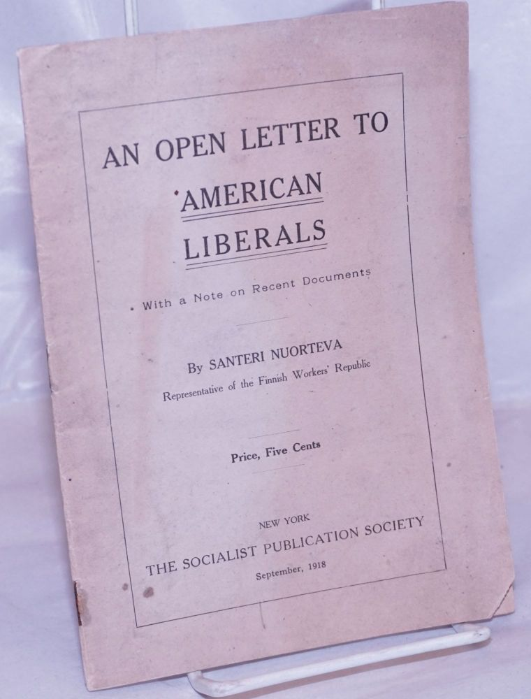 An open letter to American liberals, with a note on recent documents. Santeri Nuorteva.
