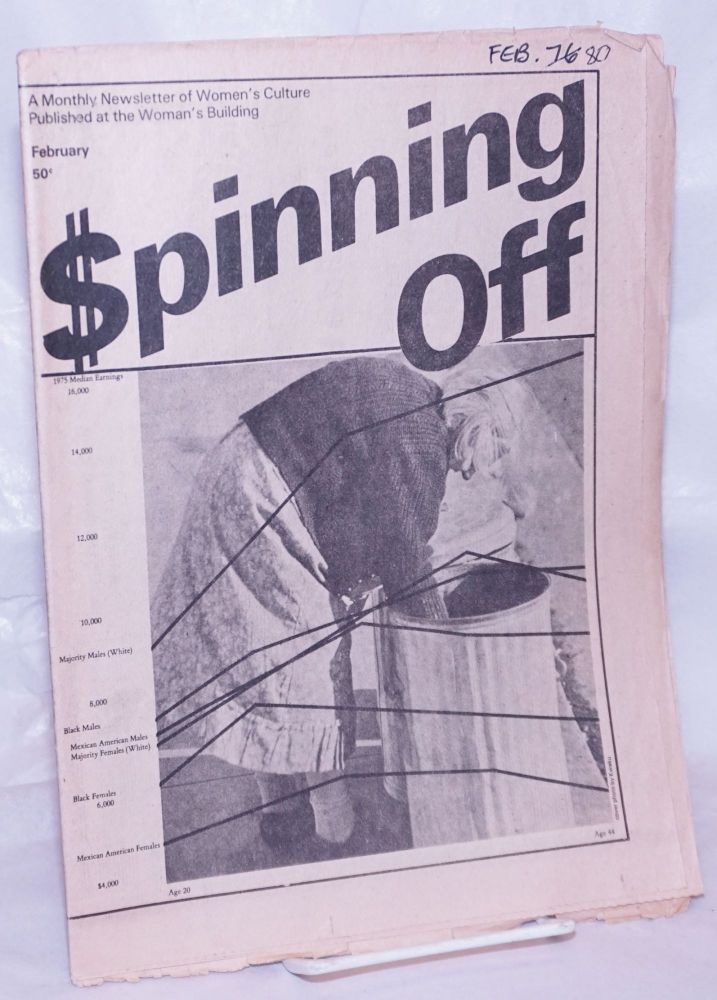Spinning Off: a newsletter of women's culture presented by The Woman's Building February 1980. Inc Women's Community, Leslie BeltHoi-Ping Law, Deborah Johnson.