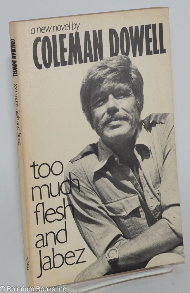Too much flesh and Jabez. Coleman Dowell.